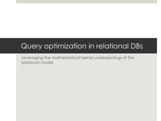 Query optimization in relational DBs