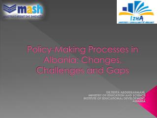 Policy-Making Processes in Albania: Changes, Challenges and Gaps