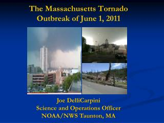 The Massachusetts Tornado Outbreak of June 1, 2011