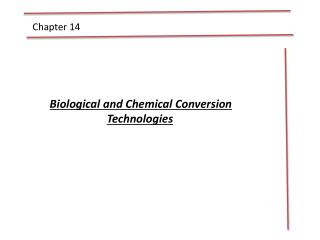 Biological and Chemical Conversion Technologies