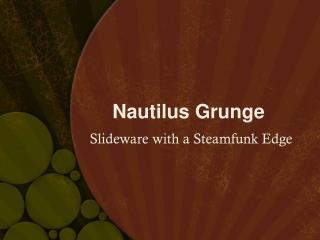 Nautilus Grunge