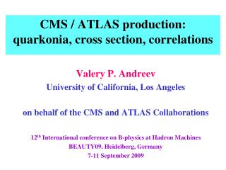 CMS / ATLAS production:  quarkonia , cross section, correlations