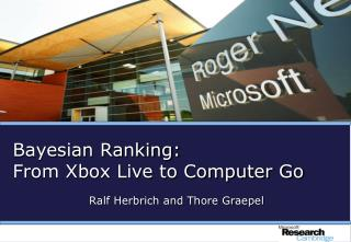 Bayesian Ranking: From Xbox Live to Computer Go