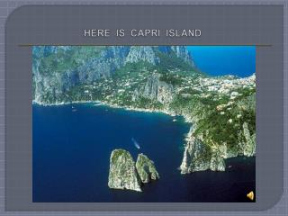 HERE  IS  CAPRI  ISLAND