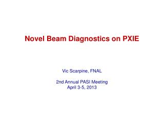 Novel Beam Diagnostics on PXIE