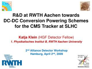 R&D at RWTH Aachen towards  DC-DC Conversion Powering Schemes  for the CMS Tracker at SLHC