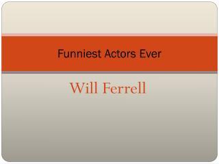 Funniest Actors Ever