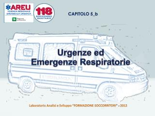 Urgenze ed Emergenze Respiratorie