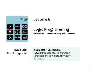 Lecture 6 Logic Programming  rule-based programming with Prolog