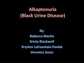Alkaptonuria (Black Urine Disease)