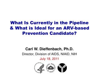 What Is Currently in the Pipeline & What is Ideal for an ARV-based Prevention Candidate?