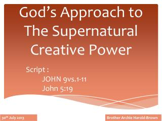 God's Approach to The Supernatural Creative  Power