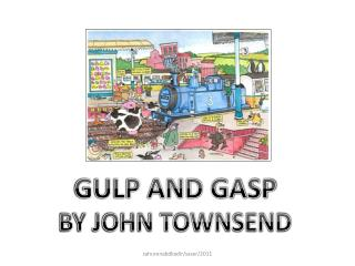 GULP AND GASP BY JOHN TOWNSEND