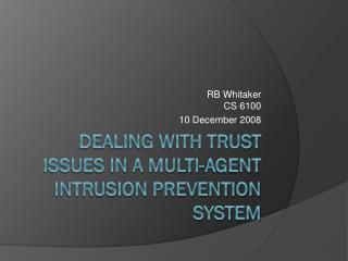 Dealing with trust issues in a multi-agent Intrusion prevention system