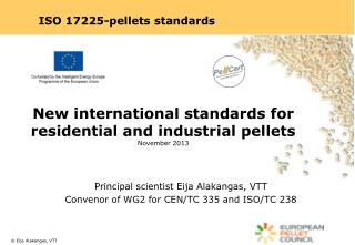 New international  standards  for  residential  and  industrial pellets November  2013