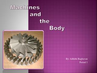 Machines 	and 		the 			Body