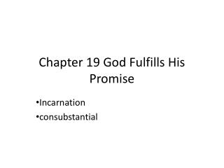 Chapter 19 God Fulfills His Promise