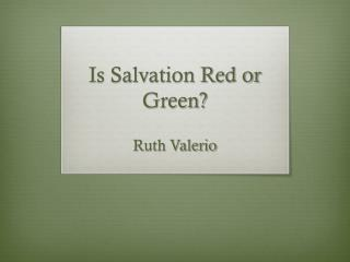 Is Salvation Red or Green?