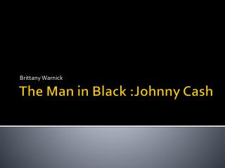The Man in Black :Johnny Cash