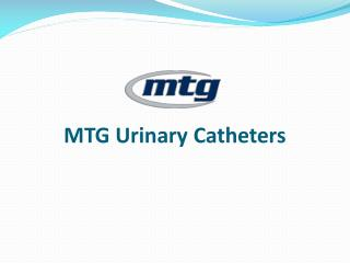 MTG Urinary Catheters