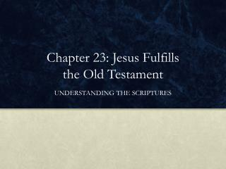 Chapter 23: Jesus Fulfills the Old Testament