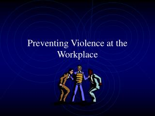Preventing Violence at the Workplace