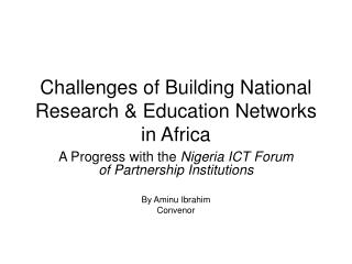 Challenges of Building National Research  Education Networks in Africa