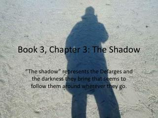 Book 3, Chapter 3: The Shadow