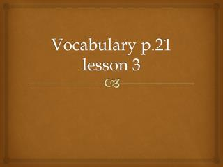Vocabulary p.21 lesson 3