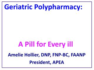 Geriatric Polypharmacy: A Pill for Every ill