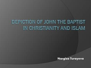 Depiction of John the Baptist in Christianity and Islam