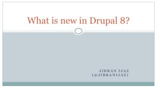 What is new in Drupal 8?