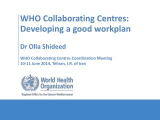 WHO Collaborating  Centres : Developing a good  workplan
