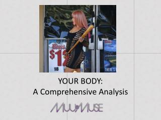 YOUR BODY: A Comprehensive Analysis