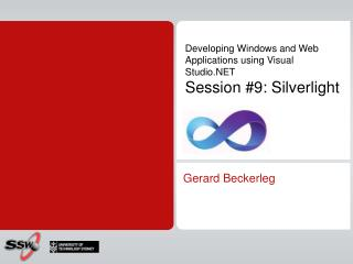 Developing Windows and Web Applications using Visual Studio.NET Session #9: Silverlight