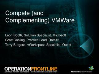 Compete (and Complementing)  VMWare