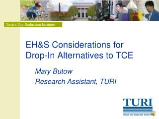 EH&S Considerations for Drop-In Alternatives to TCE