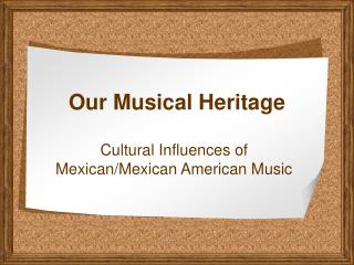 Our Musical Heritage