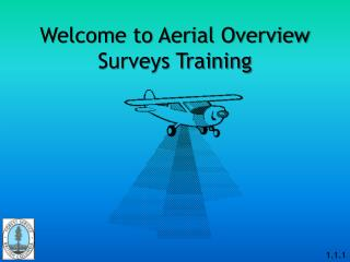 Welcome to Aerial Overview Surveys Training