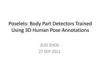 Poselets : Body Part Detectors Trained Using 3D Human Pose Annotations