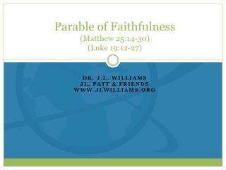 Parable of Faithfulness (Matthew 25:14-30) (Luke 19:12-27)