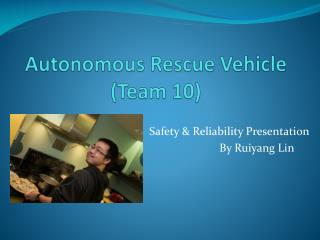 Autonomous Rescue Vehicle (Team 10)