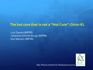 "The h ot core  that is not a ""Hot Core"" :  Orion KL"