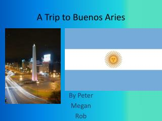 A Trip to Buenos Aries