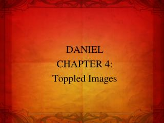 DANIEL CHAPTER 4: Toppled Images