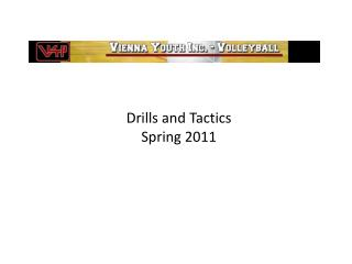 Drills and Tactics Spring 2011