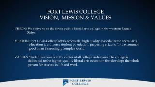 FORT LEWIS COLLEGE VISION,  MISSION & VALUES