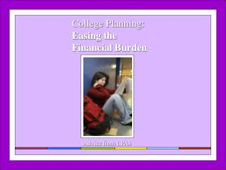 College Planning: Easing the  Financial Burden