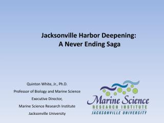 Jacksonville Harbor Deepening: A Never Ending Saga