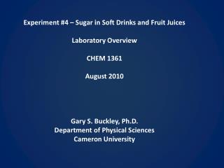 Experiment #4 – Sugar in Soft Drinks and Fruit Juices Laboratory Overview CHEM 1361 August 2010